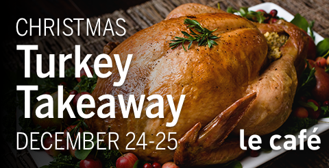 Le cafe - Christmas turkey takeaway promo