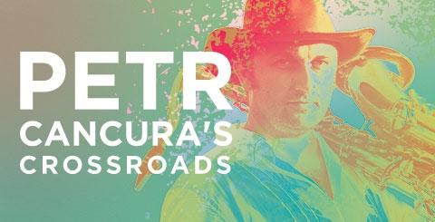 NAC Presents Jazz series - Petr Cancura's Crossroads