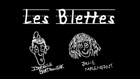 Les Blettes: Isabelle Bartkowiak & Julie Malenfant